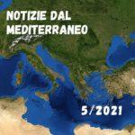 Notizie dal Mediterraneo – Cultura, geopolitica, economia, curiosità – 5/2021